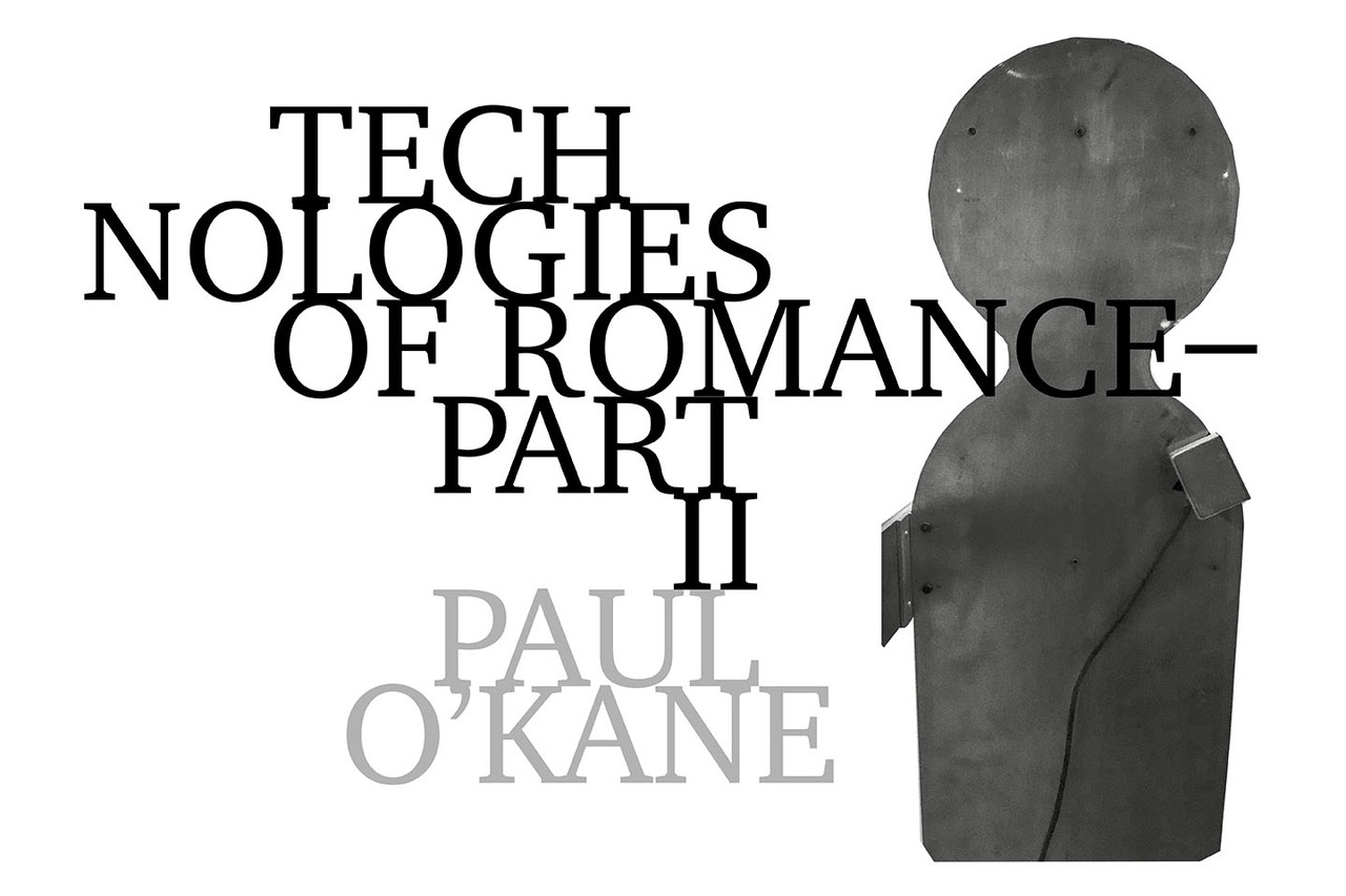 Paul O'Kane, Technologies of Romance – Part II (2018)