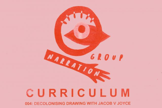 CURRICULUM 004: Workshop: Decolonising drawing with Jacob V Joyce