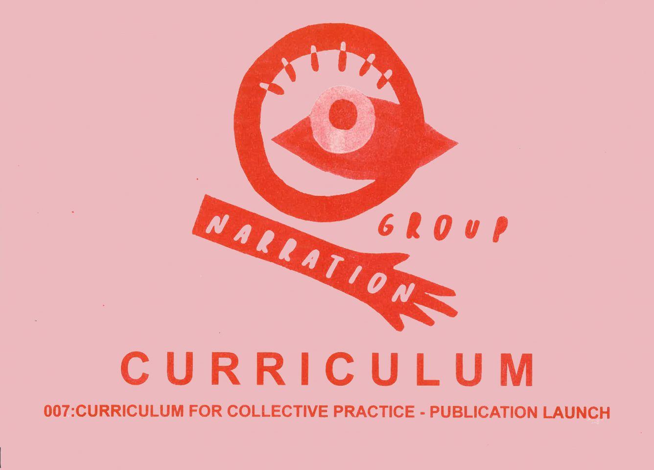 CURRICULUM 007: Curriculum for collective practice: Publication Launch