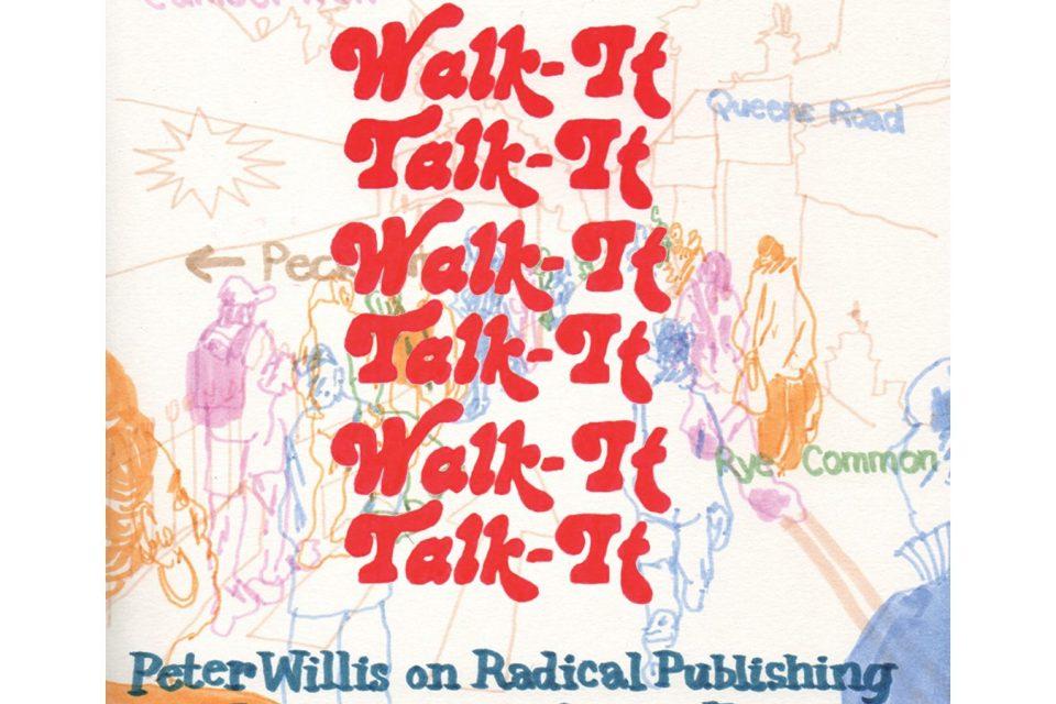 Walk It Talk It: Radical Publishing