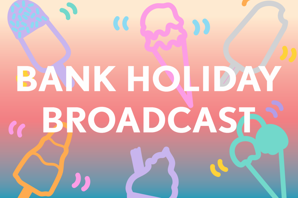 Bank Holiday Broadcast
