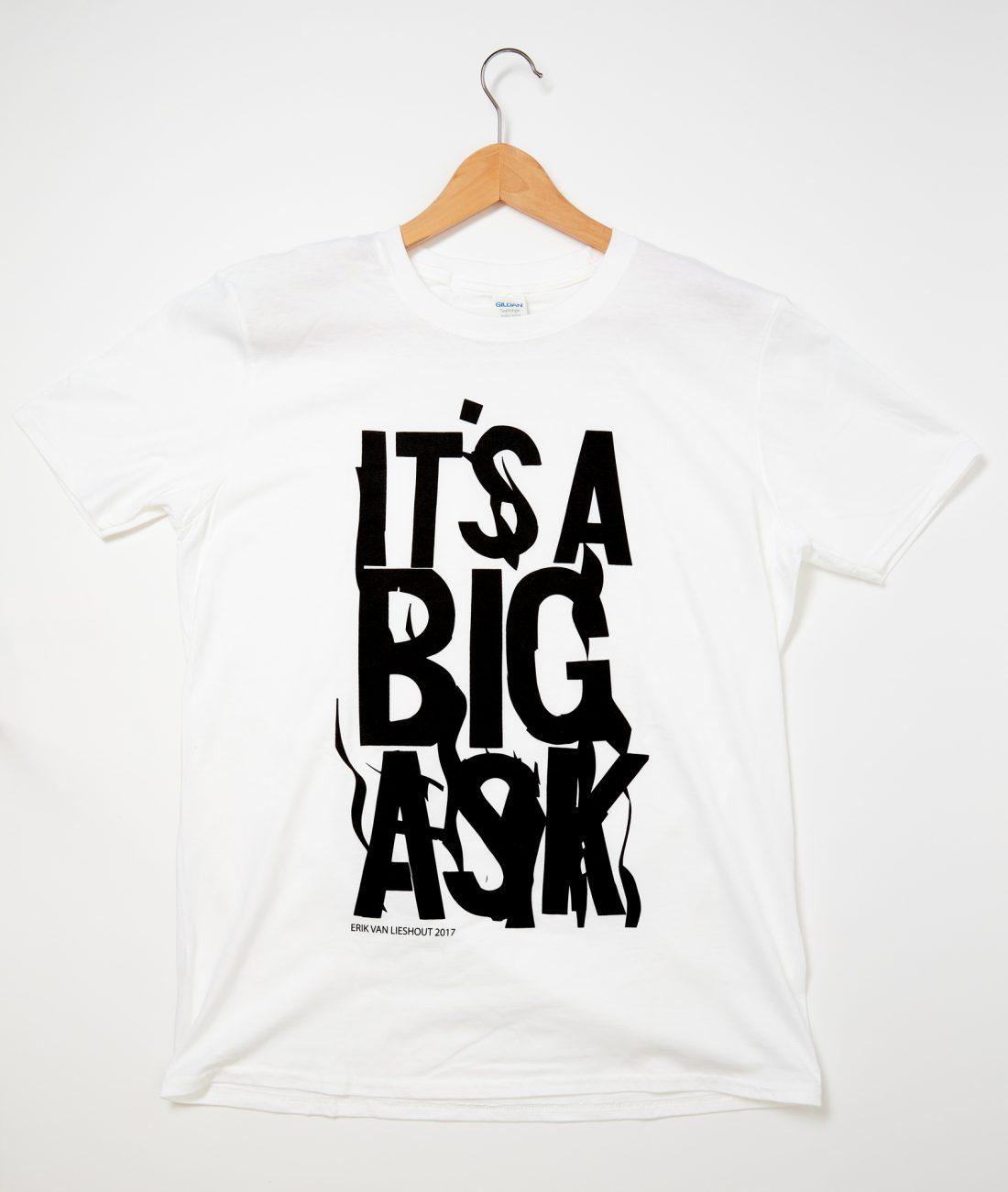 Erik Van Lieshout T Shirt – It's a Big Ask (M & L)